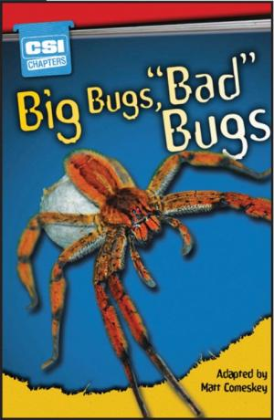 "Non-fiction Graded Reader: Big Bugs, ""Bad"" Bugs"