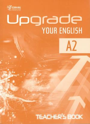 Upgrade Your English A2 Teacher's Book
