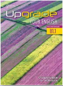 Upgrade Your English B1.1 Student's Book with Work Book